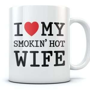 I love my smoking hot wife mug