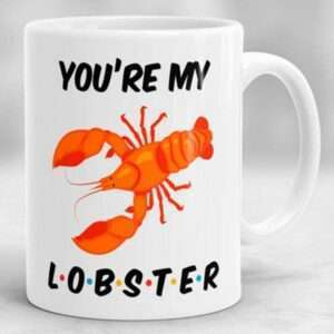 you-039-re-my-lobster-mug-friends-tv-show