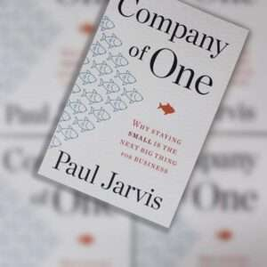 Company of One by Paul Jarvis.